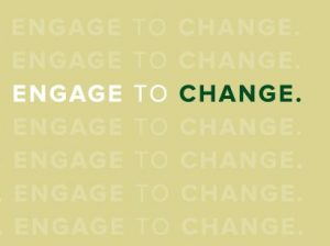 engage to change