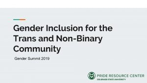 First slide of Gender Inclusion for the Trans & Non-Binary Community powerpoint
